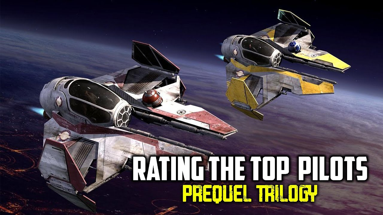 Rating the Top Pilots | Star Wars Prequel Trilogy