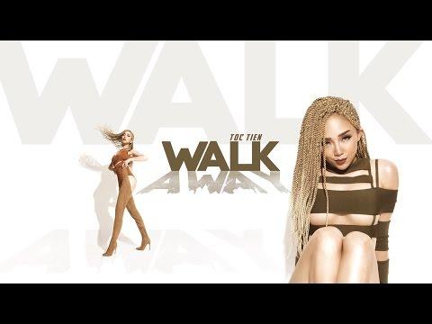 Tóc Tiên - Walk Away (Hãy Bước Đi)   Official Music Video
