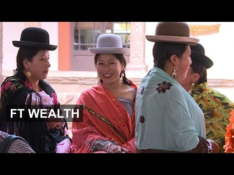 Bolivia's Rising Indigenous Bourgeoisie | FT Wealth