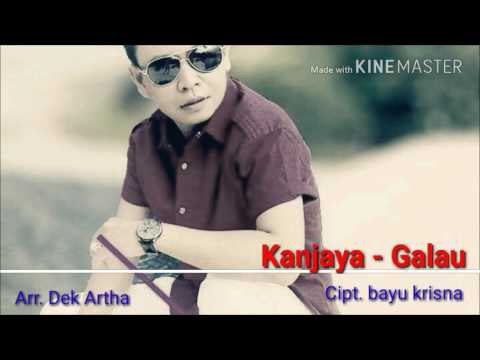 Kanjaya - Galau (mp3 video edit official 2017)