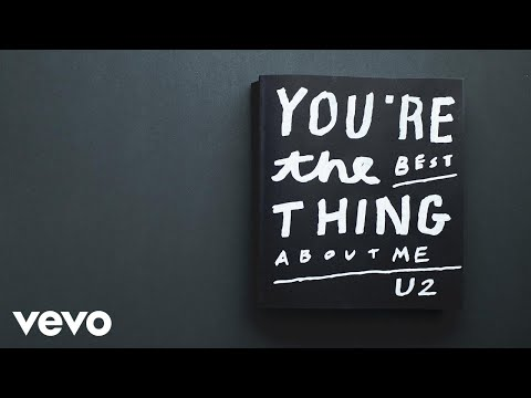 U2  You're The Best Thing About Me Lyric