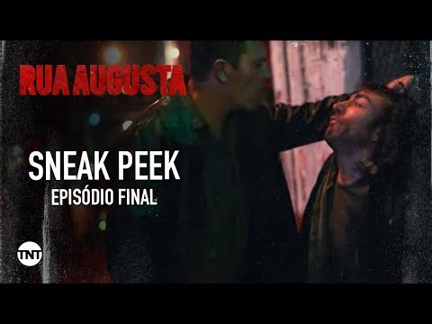 Rua #AugustaTNT | SNEAK PEEK | EPISÓDIO FINAL