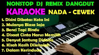 DANGDUT REMIX NONSTOP FULL BASS - KARAOKE NADA CEWEK/WANITA | FULL HD