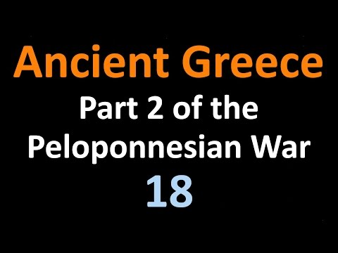 Ancient Greek History - Part 2 of the Peloponnesian War - 18