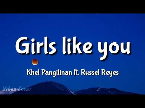 Girls like you (Lyrics) - Khel Pangilinan ft. Russell Reyes Cover