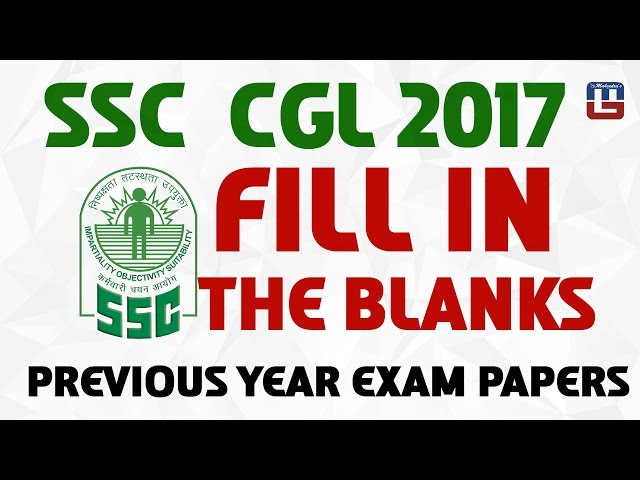 PREVIOUS YEAR EXAM PAPERS | FILL IN THE BLANKS | ENGLISH | SSC CGL 2017