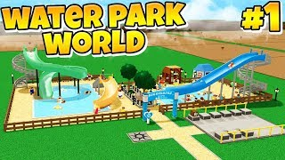 BUILD YOUR OWN WATER PARK! | Water Park World Roblox