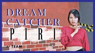 DREAM CATCHER _  'PIRI' (피리) DANCE COVER BY XP-TEAM LALA (Short Cover)