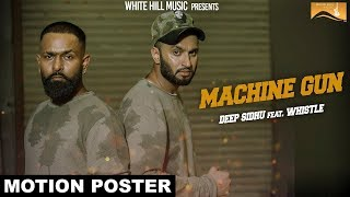 Machine Gun (Motion Poster) Deep Sidhu ft. Whistle | White Hill Music | Releasing on 23 November