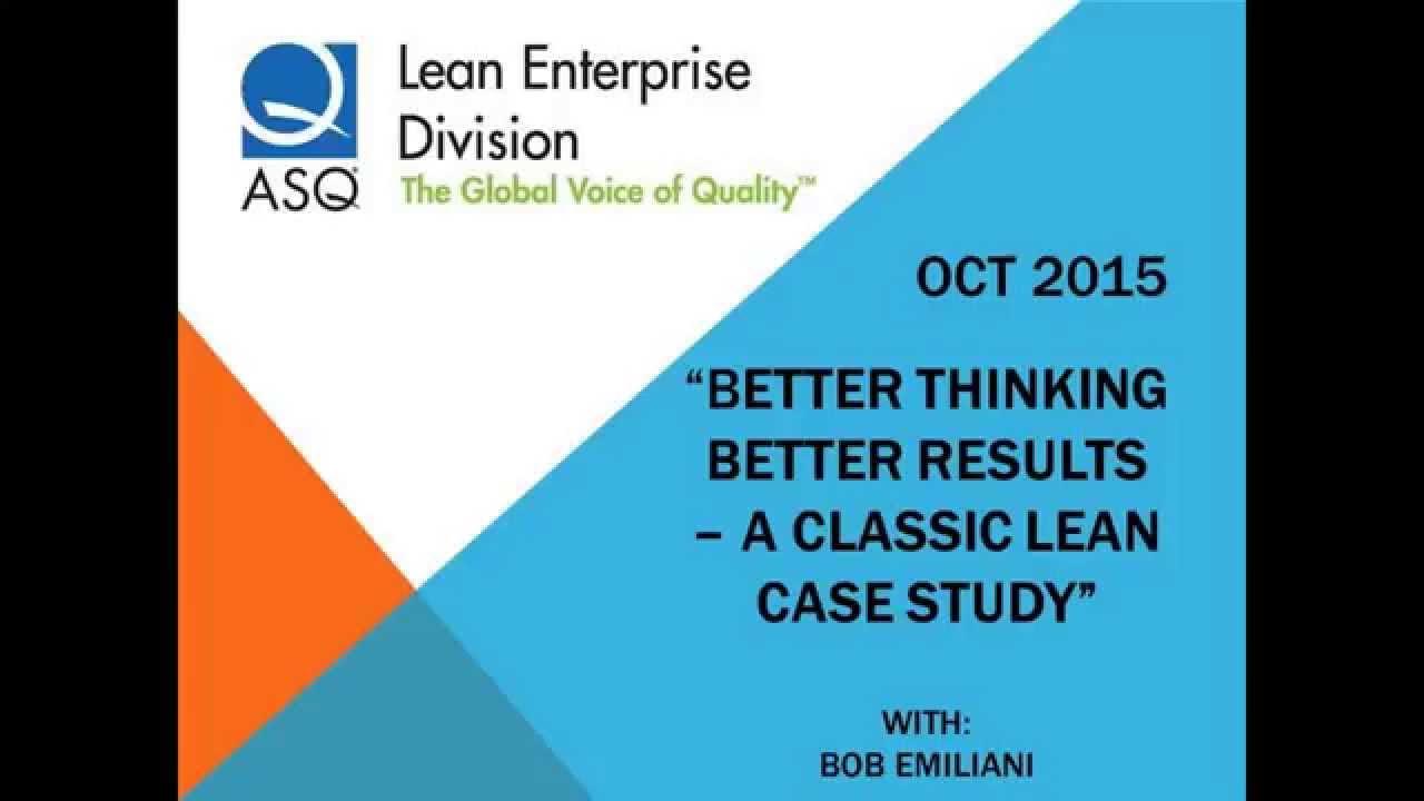 ASQ LED Oct 20 Better Thinking Better Results Bob Emiliani