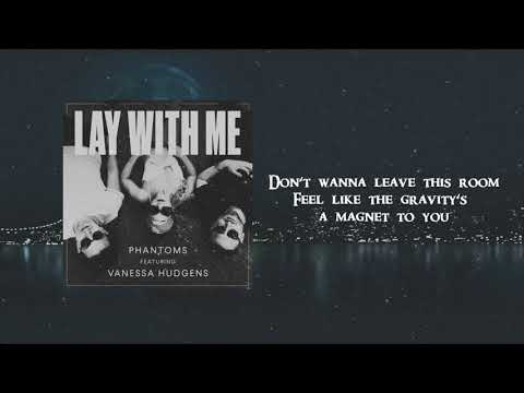 Phantoms - Lay With Me feat. Vanessa Hudgens (Lyric)