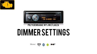 Dimmer Settings Pioneer DEH-X8700DAB How To Dimmer Settings on Pioneer