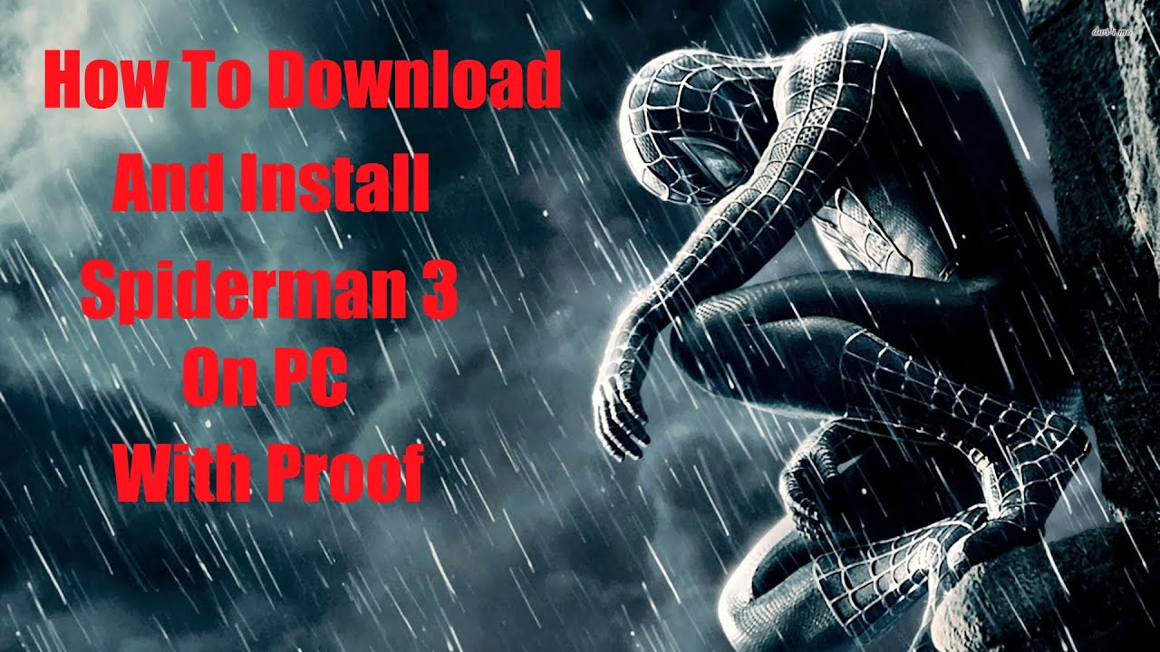 how to download & install spiderman 3 on pc (with proof) - youtube