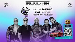 [OFICIAL] Live Fortal - Bell Marques e Wesley Safadão