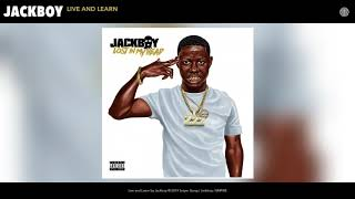 Jackboy - Live and Learn (Audio)