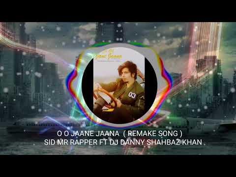 Oh Oh Jane Jana New Version | Sid Mr Rapper | Shahbaz Khab | Dj Danny | Full Audio