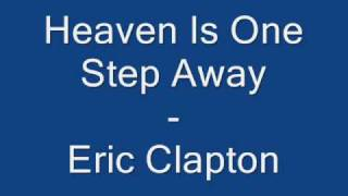 Heaven Is One Step Away - Eric Clapton