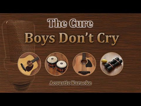 Boys Don't Cry - The Cure (Acoustic Karaoke)