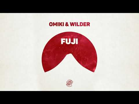 Omiki & Wilder - Fuji (Official Audio)