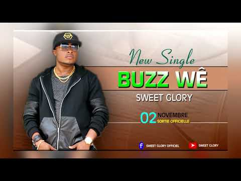 SWEET GLORY buzz wê Audio officiel
