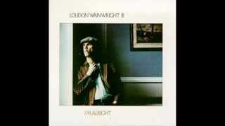 Loudon Wainwright III - After You've Gone