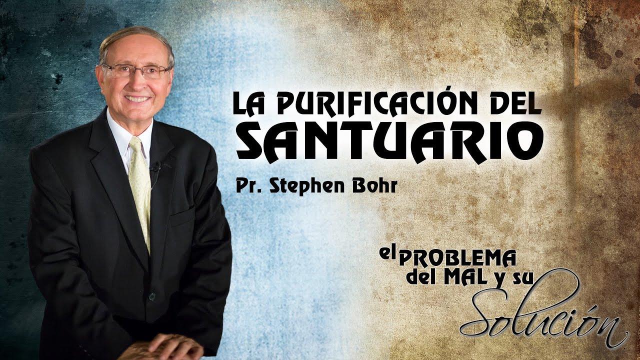 8/12 La Purificacion del Santuario | Serie El Problema del Mal y su Solucion - Pr Esteban Bohr