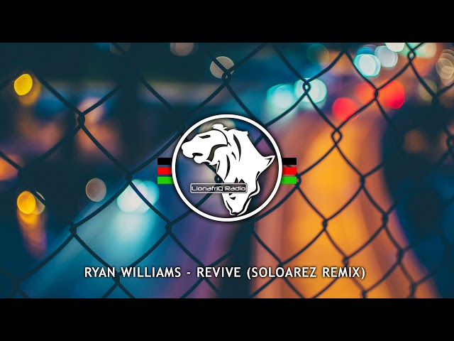 RYAN WILLIAMS - Revive (Soloarez Remix)
