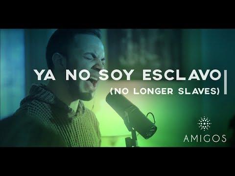 Ya no soy esclavo (No Longer Slaves - Bethel Music)