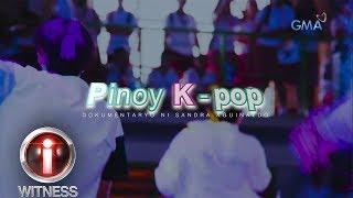 I-Witness: 'Pinoy K-Pop,' dokumentaryo ni Sandra Aguinaldo   Full Episode