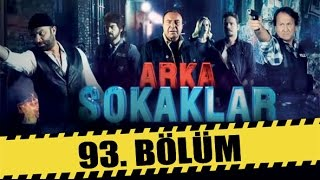 ARKA SOKAKLAR 93. BÖLÜM