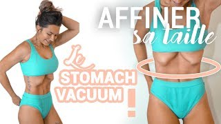 AFFINER ENFIN SA TAILLE - Stomach Vacuum !
