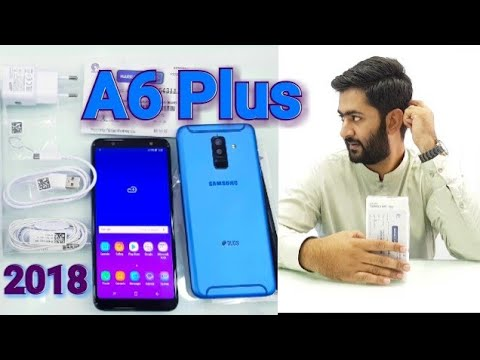 Samsung Galaxy A6 Plus 2018 Unboxing And Review Urdu Pakistan Youtube