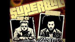 Play Superbad (Feat. Doctor P)