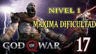 🔴 MAXIMA DIFICULTAD AL LVL 1 - GOD OF WAR - PARTE 17!!!