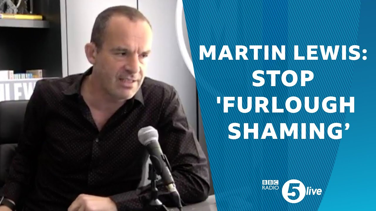 Martin Lewis: 'Furlough shaming' needs to stop right now