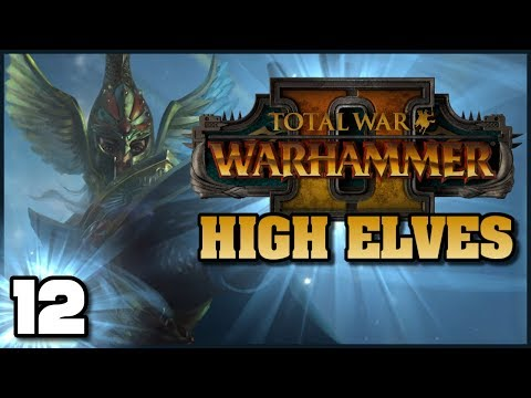 Total War: Warhammer 2 - High Elves Campaign | Ep. 12: The Phoenix Gate
