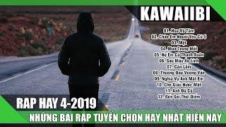 RAP HAY 2019 - Những Bài Nhạc Rap Buồn Và Thấm Lấy Nước Mắt Triệu Người Nghe Tháng 4 2019