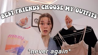 my best friends choose my outfits for a week