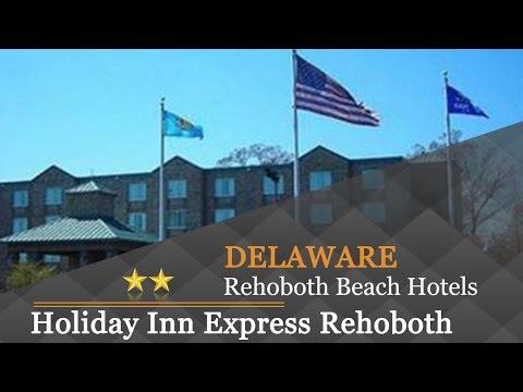 Holiday Inn Express Rehoboth Beach 2 Stars Hotel In Rehoboth Beach, Delaware