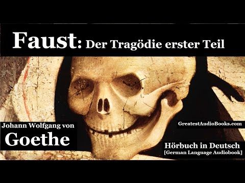 GOETHE: FAUST | Hörbuch in Deutsch | GERMAN LANGUAGE AUDIOBOOK - | GreatestAudioBooks.com V2