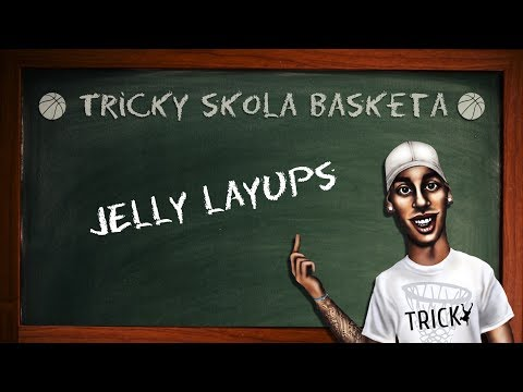 Tricky - Skola Basketa - Jelly Layups