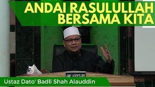 Gambar cover Ustaz Dato' Badli Shah Alauddin - Andai Rasulullah Bersama Kita [Video Kuliah]