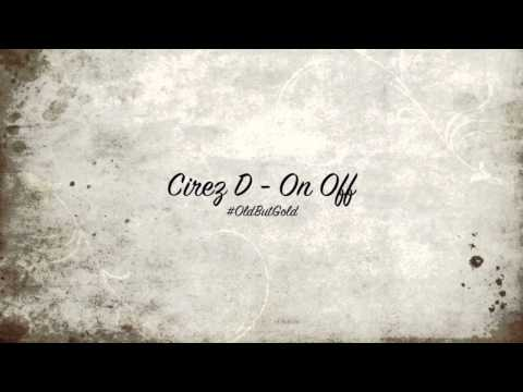 Cirez D  On Off Original Mix HD