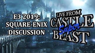 Castle Super Beast Clips: E3 2019 Square-Enix Discussion