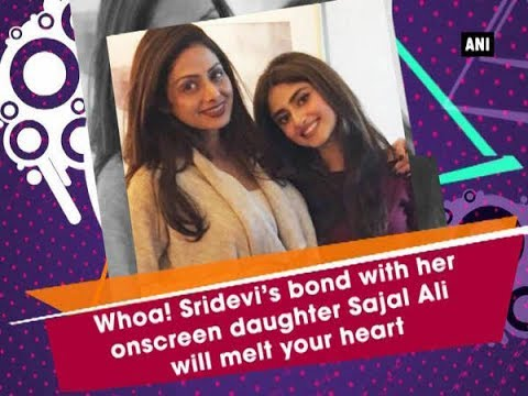 Thumbnail: Whoa! Sridevi's bond with her onscreen daughter Sajal Ali will melt your heart - Bollywood News