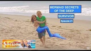 Mermaid Secrets of The  Deep - Episode #1 - SURVIVOR