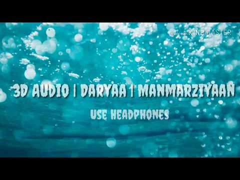Daryaa | Manmarziyaan | 3D Audio Use Headphones | Sung By Ammy Virk And Shahid Mallya
