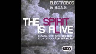 Electrobios & B.O.N.G. - The Spirit is Alive (Rene Beer Remix)