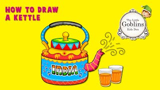 How to draw an Indian Kettle - The Little Goblins Kids Den