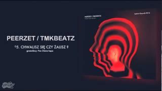 Repeat youtube video PEERZET / TMKBEATZ - Chwalisz się czy żalisz?